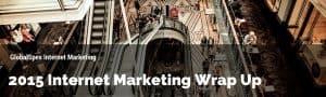 2015 Internet Marketing Wrap Up