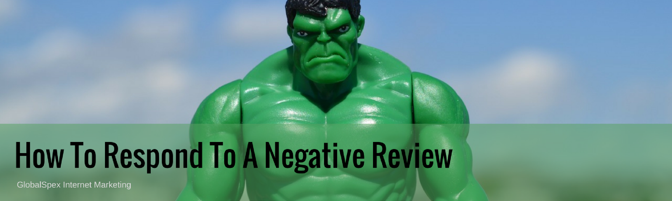 How To Respond To A Negative Online Review  Globalspex Internet Marketing