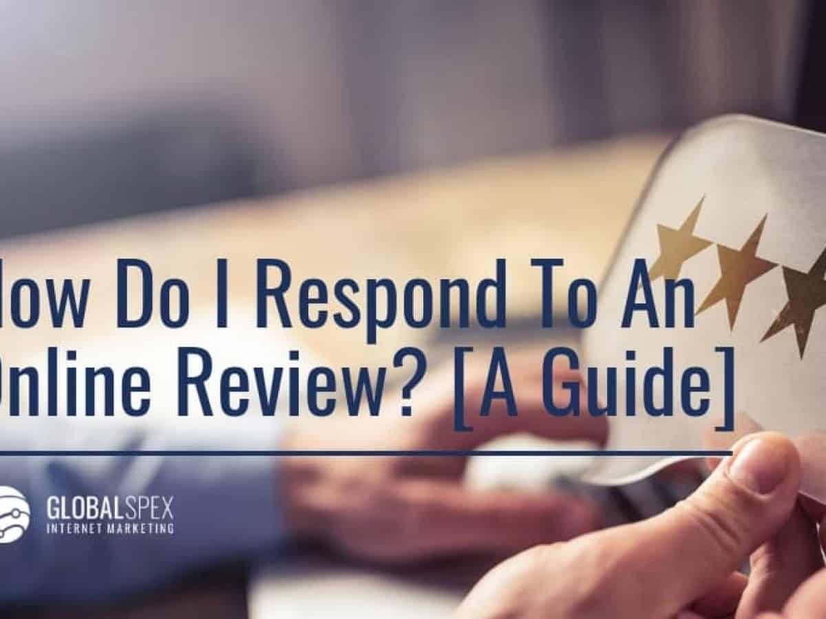 How Do I Respond To An Online Review [A Guide]