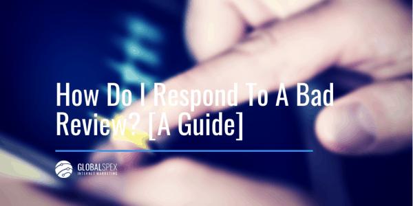 How Do You Respond To A Bad Google Review