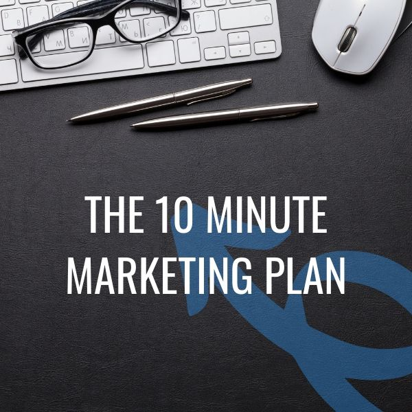 The 10 Minute Marketing Plan