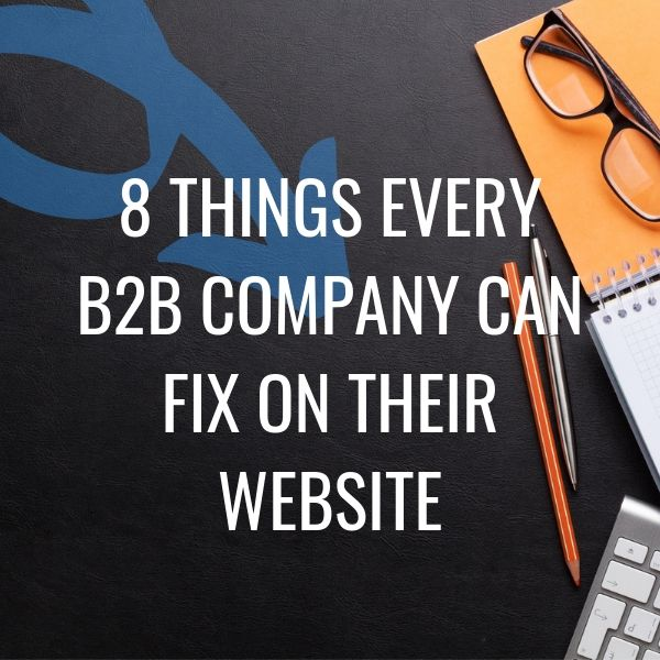 8 Things B2B Company Can Fix