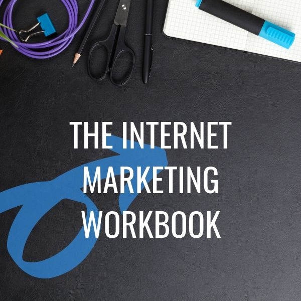The Internet Marketing Workbook