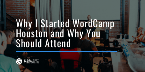 Why I Started WordCamp Houston
