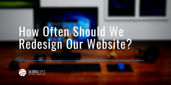 How Often Should We Redesign Our Website?