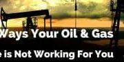 How Your Oil and Gas Website is Not Working For You
