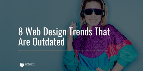 7 Outdated Web Design Trends blog