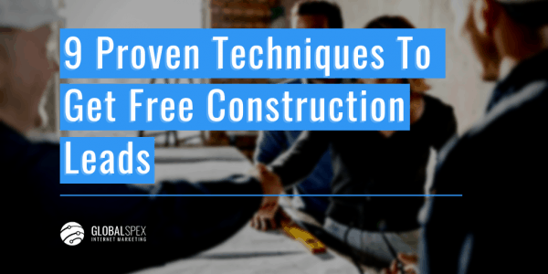 9 Proven Techniques To Get Free Construction Leads