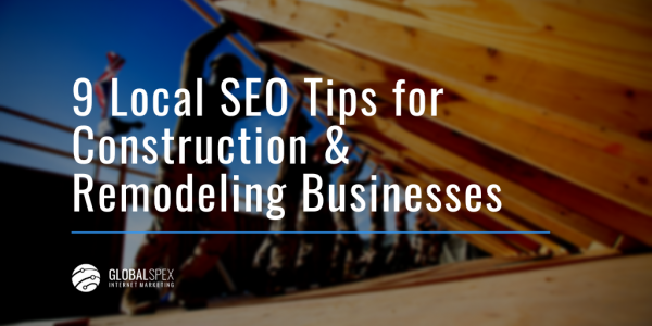 SEO Tips for Construction & Remodeling Companies