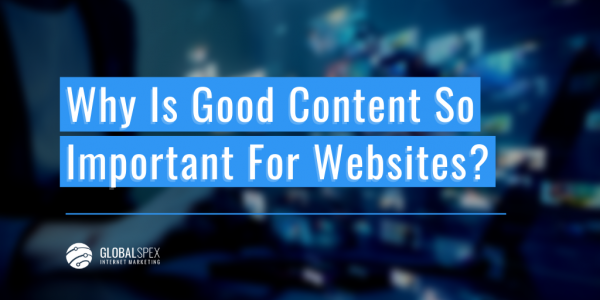 why is good content so important for your website