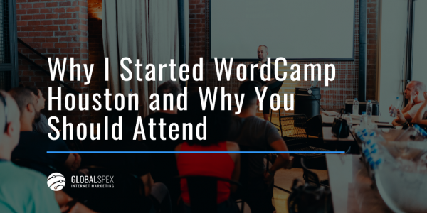 Why I Started WordCamp Houston